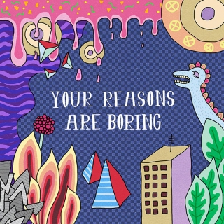 Your reasons are boring.jpg