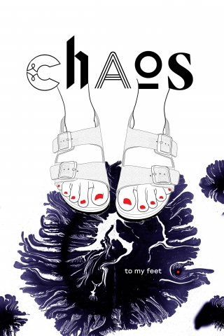 Chaos to my feet