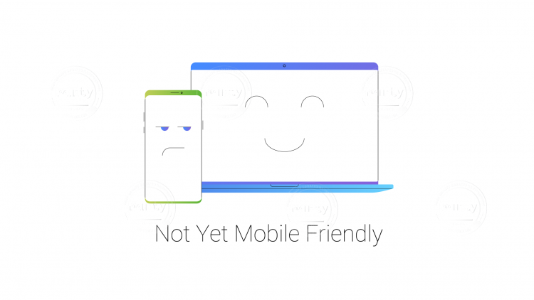 Not Yet Mobile Friendly